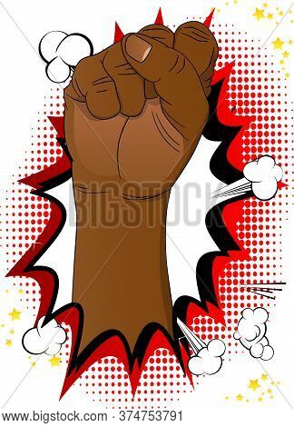 Comic Book Style Power Strength Fist Fight For Your Rights. Cartoon Vector Illustration.