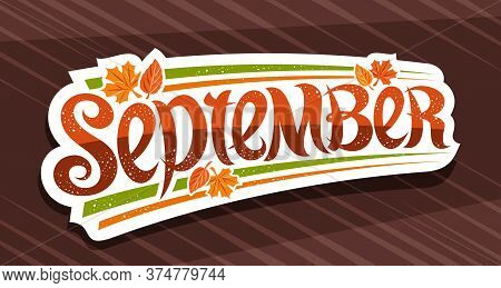 Vector Banner For September, White Logo With Curly Calligraphic Font, Decorative Autumn Leaves And C