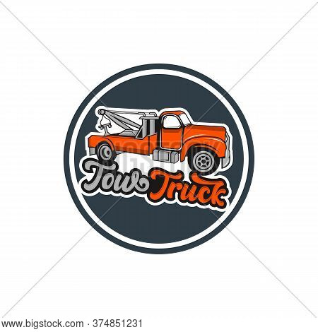 Tow Truck Emblem. Wrecker Icon. Round The Clock Evacuation Of Cars. Design Can Be Used As A Logo, A