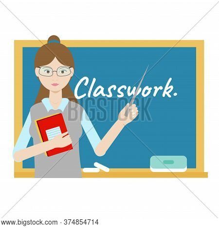 Teacher Hands Stick Standing At The Blackboard With Classwork Text. Flat Vector Illustration School