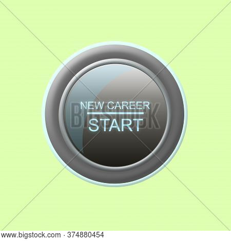New Career Start. Button On A Green Background. Isolated. Success. The Start Of A Career.