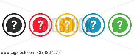 Question Mark Icon Vector. Set Colored Circle Button. Question Mark In Speech Bubble.