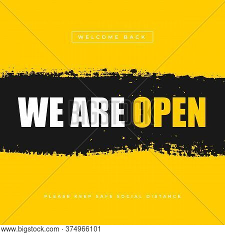 We Are Open Yellow Background. Open Sign On The Front Door - Welcome Back We Are Working Again. Keep
