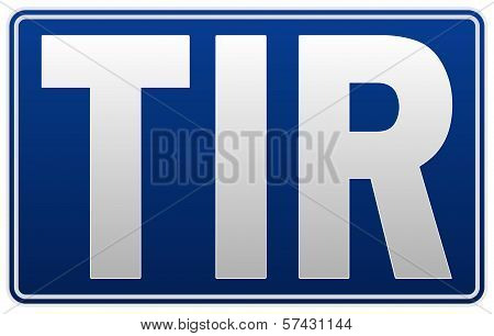 TIR - Transport international routier - truck board on white background poster