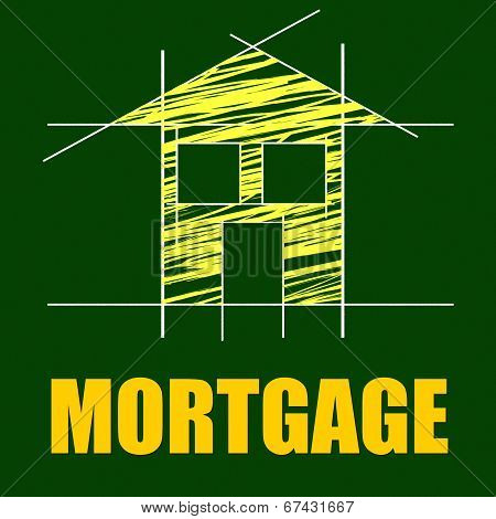 Mortgage House Indicating Home Loan And Repayments poster