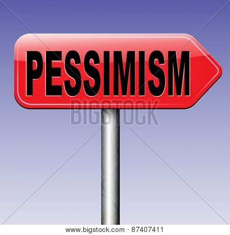 pessimism negative pessimistic thinking bad mood pessimist