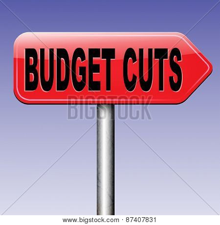 budget cuts reduce costs and cut spendings during crisis or economic recession  poster