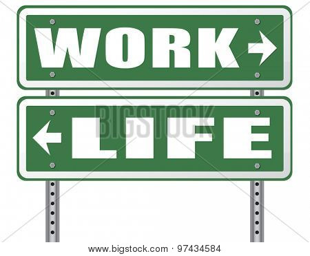 work life balance burnout stress test importance of career versus family leisure time and friends workaholic road sign arrow poster