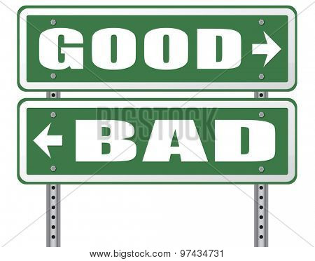 poster of good bad a moral dilemma about values and principles right or wrong evil or honest ethics legal or illegal road sign arrow