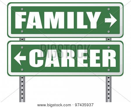 family career balance in work business and health live your life stress free with relaxation and leisure time change job direction move away from workaholic road sign arrow