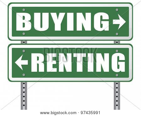 rent or buy mortgage for bank loan for home ownership renting or buying a house a flat building or property road sign arrow  poster
