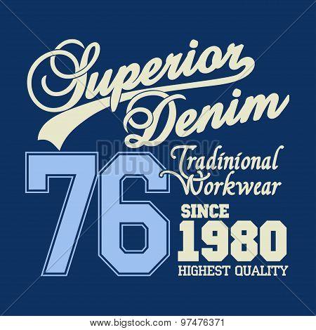 Superior denim print logo, workwear typography, t-shirt graphics, vector poster