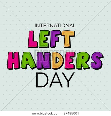 illustration of a Stylish and Colorful text for International Left Handers Day. poster