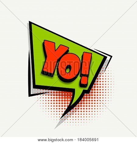 Lettering Yo. Comics book balloon. Bubble icon speech phrase. Cartoon font label tag expression. Comic text sound effects. Sounds vector illustration.