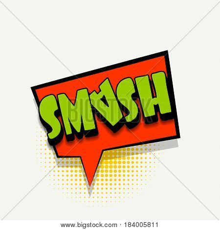 Lettering smash. Comics book balloon.  Bubble icon speech phrase. Cartoon exclusive font label tag expression. Comic text sound effects. Sounds vector illustration.