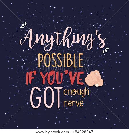 Anything s possible quote print in vector. Lettering quotes motivation for life and happiness.