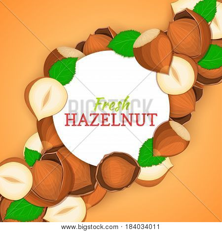 Round white frame on hazelnut nut diagonal composition background. Vector card illustration. Nuts frame, filbert fruit in the shell, whole, shelled, leaves for packaging design of healthy food, menu