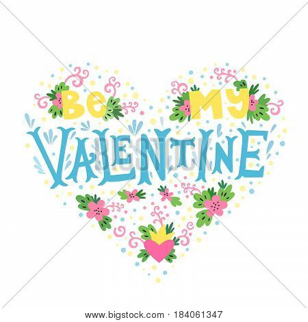 Handdrawn lettering poster Valentine's Day. Inspiring Creative Motivation Quote - Be My Valentine. This illustration can be used as a poster, print, greeting card, t-shirt design.