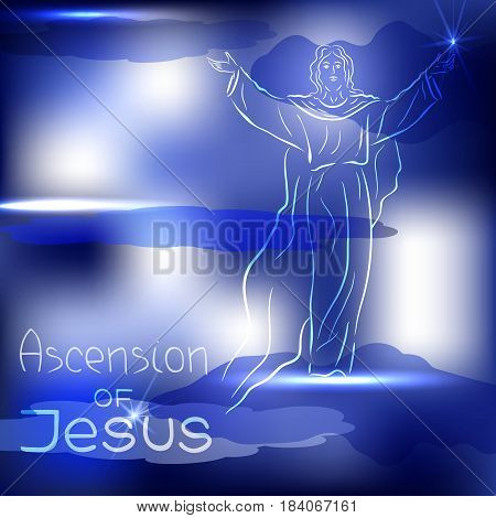 Stylized illustration of the silhouette of the ascension of; Jesus Christ. Handwritten text. Words about God. Sky and clouds. Vector design.