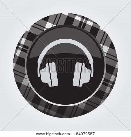 black isolated button with gray black and white tartan pattern on the border - light gray headphones icon in front of a gray background