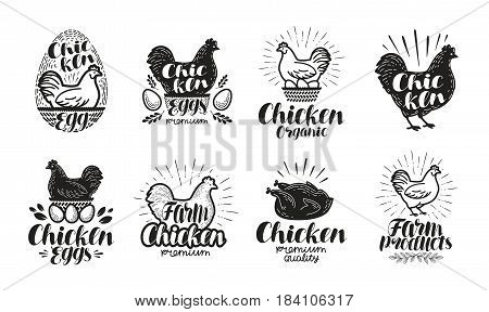 Chicken, poultry farm label set. Food, meat, egg icons or logos. Lettering vector illustration isolated on white background