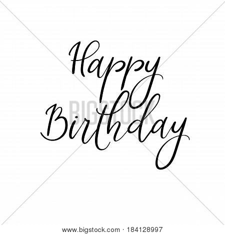 Happy Birthday Calligraphy Greeting Card. Handwritten inscription isolated on white background. Handwritten ink text for birthday greeting card, poster design and gift tags. Vector illustration