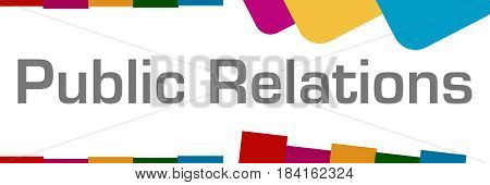 Public relations text written over colorful background.