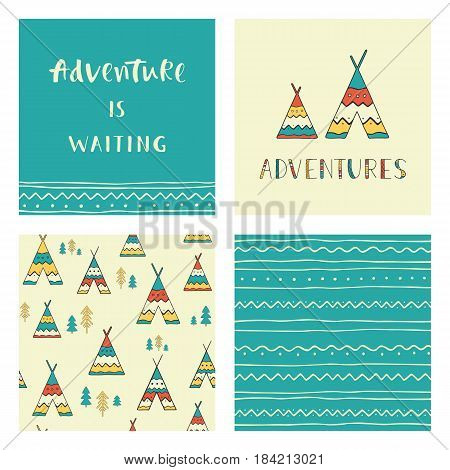 Adventures is waiting. Hand drawn lettering phrase with ornamental seamless backgrounds, wigwams and trees. Set of stylish outdoor cards. Vector collection.