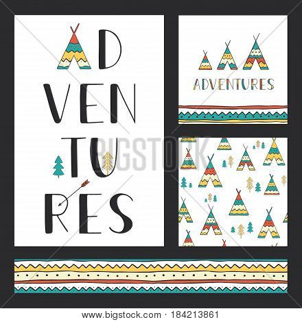 Set of stylish outdoor cards template. Adventures. Vertical hand drawn lettering with seamless backgrounds and ethnic design elements: wigwams, trees and arrow. Vector collection.