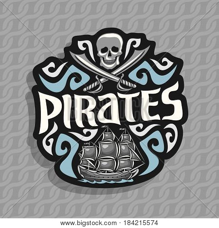 Vector logo for Pirate theme: gray skull and crossed swords, moonlight shadow, title text - pirates, old ship sails on caribbean sea with jolly roger flag, pirate clip art on ropes seamless pattern.