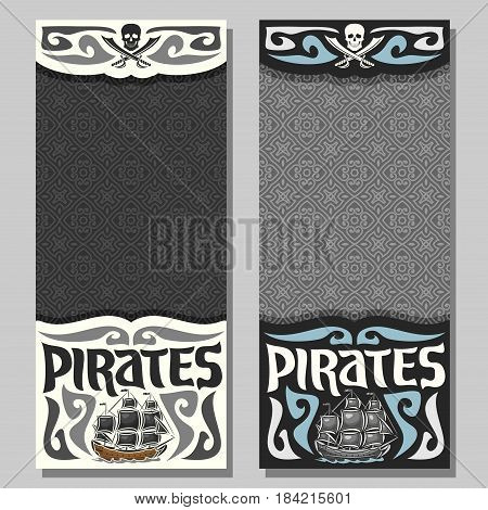 Vector vertical banners for Pirate theme: skull and crossed swords on grey abstract background, logo jolly roger, 2 invite flyers for title text of kids pirate party, old ship sails, pirate clip art.