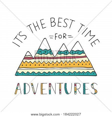 Mountains silhouette decorated in ethnic style. Hand drawn lettering phrase It's the best time for Adventures. Outdoors vector illustration for card, emblem, inspirational poster, print or t-short.