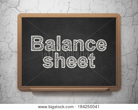 Currency concept: text Balance Sheet on Black chalkboard on grunge wall background, 3D rendering