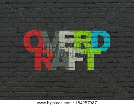 Finance concept: Painted multicolor text Overdraft on Black Brick wall background