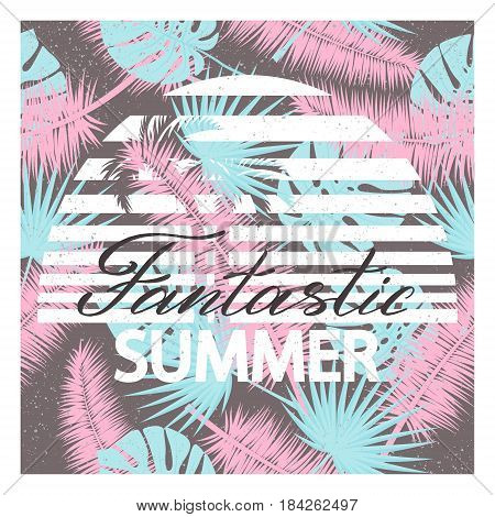 Fantastic summer. Background with tropical palm leaves.Vector illustration for t-shirt and other uses
