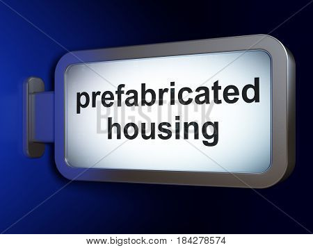 Building construction concept: Prefabricated Housing on advertising billboard background, 3D rendering
