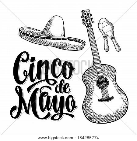 Cinco de Mayo lettering and guitar, maracas and sombrero. Vintage vector black engraving illustration. Isolated on white background.