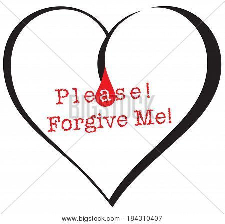 Heart with a drop of blood and text Please forgive me