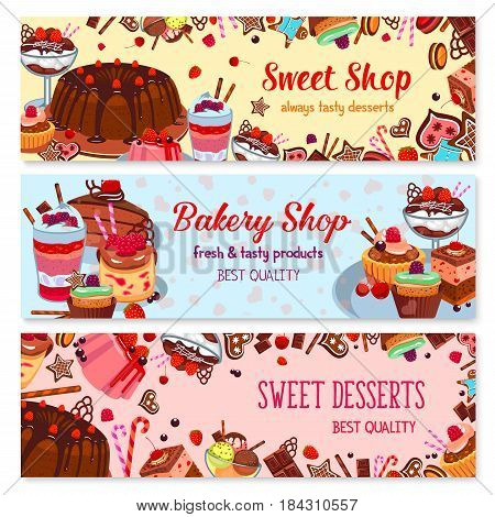 Bakery and sweet shop, ice cream cafe banner set. Cake, cupcake, chocolate, fruit cream dessert, ice cream sundae, muffin, cookie, berry pie, candy, pudding and gingerbread for dessert menu design