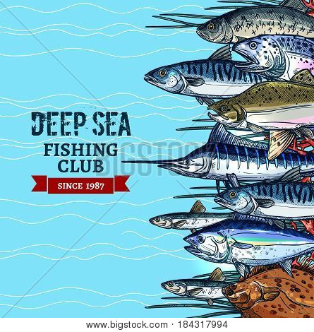 Sea fishing club poster. Fishing sport club banner with sea fish sketches of marlin, tuna, salmon, mackerel, flounder, herring and sprat on blue water wave background. Sea fishing themes design