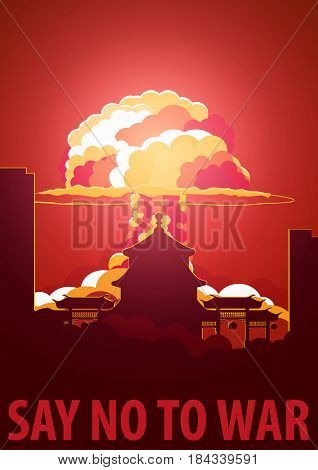 Nuclear Explosion In The City. China Say No To War. Cartoon Retro Poster. Vector Illustration.