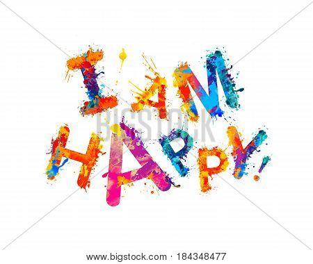 I'am happy! Splash paint vector watercolor inscription