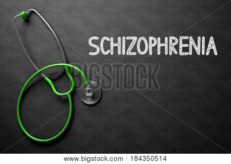 Schizophrenia. Medical Concept, Handwritten on Black Chalkboard and Green Stethoscope. Medical Concept:  3D Rendering.