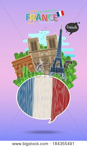 Concept of travel to France or studying French. Speech bubble with hand drawn French flag and landmarks. Flat design, vector illustration
