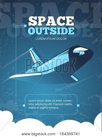 Outer space, universe adventure, galaxy travel vintage vector poster. Travel in cosmos, illustration of ship flight outside space