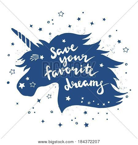 Vintage retro poster with silhouette of magic unicorn and inspiring phrase. Lettering vector illustration isolate on white background. Banner with silhouette unicorn and text save your favorite dreams