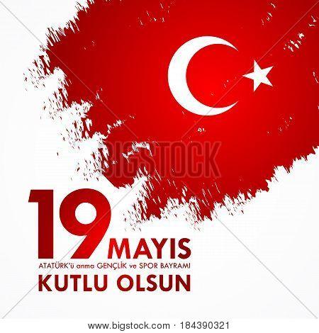 19 Mayis Ataturk'u Anma, Genclik Ve Spor Bayrami. Translation From Turkish: 19Th May Commemoration O