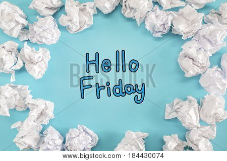 Hello Friday Text With Crumpled Paper Balls