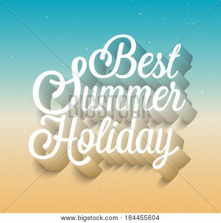 Best Summer Holiday typographic design. Vector illustration.
