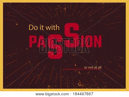 Do it with passion or not at all vintage poster design free fonts used vector illustration.